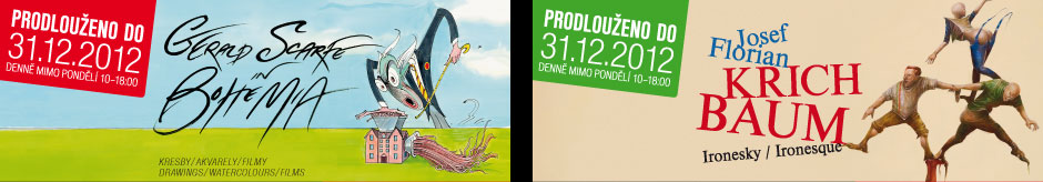 Ausstellungen Gerald Scarfe - IN BOHEMIA und Josef Florian Krichbaum - IRONESQUE werden bis 31.12.2012 verlängert